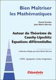 Daniel Sondaz et Jean-Marie Morvan - Autour du théorème de Cauchy-Lipschitz - Equations différentielles.