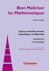 Daniel Sondaz - Espaces vectoriels normés, banachiques et hilbertiens - Introduction à la topologie - Introduction à la topologie.