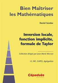 Daniel Sondaz - Inversion locale, fonction implicite, formule de Taylor.