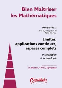 Daniel Sondaz et Rémi Morvan - Limites, applications continues, espaces complets - Introduction à la topologie.