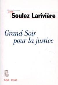 Daniel Soulez Larivière - Grand soir pour la justice.