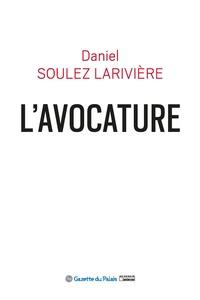 Daniel Soulez Larivière - L'avocature.