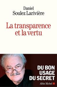 Daniel Soulez Larivière - La transparence et la vertu.