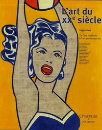 Daniel Soutif - L'art du XXe siècle - De l'art moderne à l'art contemporain 1939-2002.
