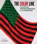 Daniel Soutif - The color line - Les artistes africains-américains et la ségrégation 1865-2016.