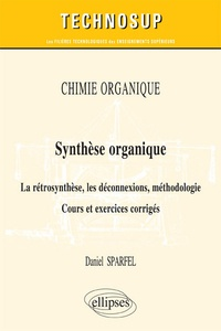 Synthèse organique - La rétrosynthèse, les déconnexions, méthodologie.pdf