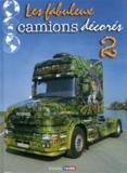 Daniel Staquet - Les fabuleux camions décorés - Tome 2.