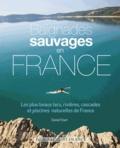 Daniel Start - Baignades sauvages en France - Les plus beaux lacs, rivières, cascades et piscines naturelles de France.