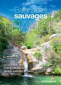 Daniel Start - Baignades sauvages en France - Les 1 000 plus beaux lacs, rivières, cascades et piscines naturelles de France.