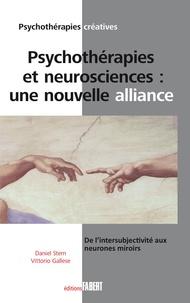 Daniel Stern et Vittorio Gallese - Psychothérapie et neurosciences : une nouvelle alliance - De l'intersubjectivité aux neurones miroir.