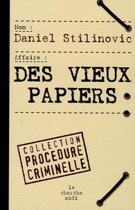 Daniel Stilinovic - Des vieux papiers.