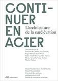 Daniel Stockhammer et Astrid Staufer - Continuer en acier - L'architecture de la surélévation.