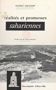 Daniel Strasser et Eirik Labonne - Réalités et promesses sahariennes - Aspects juridiques et économiques de la mise en valeur industrielle du Sahara français.
