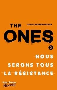 Daniel Sweren-Becker et Benjamin Kuntzer - The Ones - tome 2 -Extrait offert- Nous serons tous la résistance.