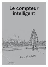 Daniel Sylvestre - Carnets libres, volume 2  : Le compteur intelligent - Carnets libres, volume 2.