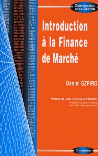 Daniel Szpiro - Introduction à la finance de marché.