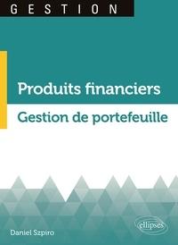 Daniel Szpiro - Produits financiers - Gestion de portefeuille.