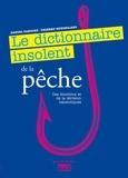 Daniel Taboury et Thierry Dubosclard - Le dictionnaire insolent de la pêche, des émotions et de la dérision halieutiques.