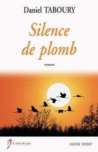 Daniel Taboury - Silence de plomb.