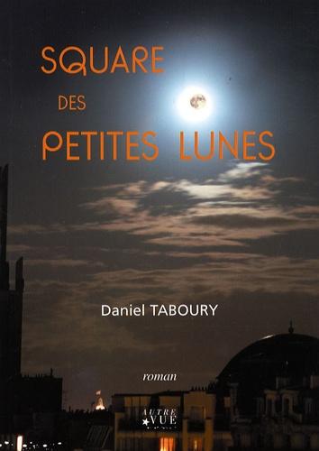 Daniel Taboury - Square des petites lunes.