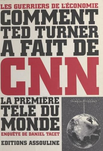 Comment Ted Turner a fait de CNN la première télé du monde