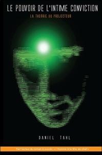 Daniel Tahl - Le pouvoir de l'intime conviction - La théorie du projecteur.