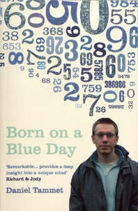 Daniel Tammet - Born on a Blue Day - A Memoir of Asperger's and an Extraordinary Mind.