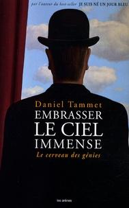 Embrasser le ciel immense- Le cerveau des génies - Daniel Tammet | Showmesound.org
