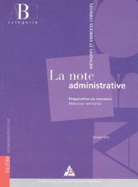 Daniel Tant - La note administrative - Préparation au concours Rédacteur territorial, méthode et exercices corrigés, Catégorie B.