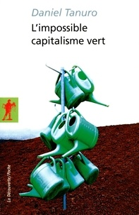 Daniel Tanuro - L'impossible capitalisme vert.
