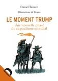 Daniel Tanuro - Le moment Trump - Une nouvelle phase du capitalisme mondial.