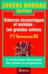 Daniel Temam et Gilles Martin - Sciences économiques et sociales - Les grandes notions, 1re, terminale ES.
