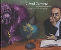 Daniel Templon - Gérard Garouste, songe d'une nuit de Walpurgis.