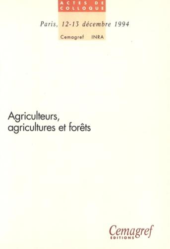 Agriculteurs, agricultures et forêts