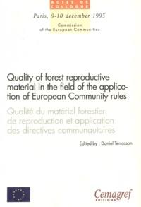 Daniel Terrasson - Qualité du matériel forestier de reproduction et application des directives communautaires.