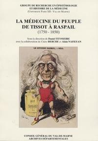 Daniel Teysseire - La médecine du peuple de Tissot à Raspail (1750-1850).