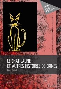 Daniel Tharaud - Le chat jaune.