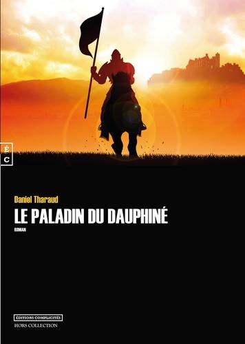 Daniel Tharaud - Le paladin du dauphiné.