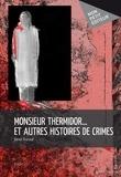 Daniel Tharaud - Monsieur Thermidor… et autres histoires de crimes.