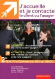 Daniel Thomas et Marie-Pierre Atkinson - J'accueille et je contacte le client ou l'usager 2e Bac pro commerce, vente, ARCU - Activités 1 et 2.