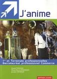 Daniel Thomas et Marie-Pierre Atkinson - J'anime 1e et Tle Bac pro commerce.