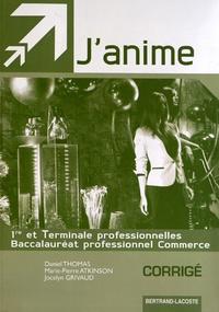 Daniel Thomas et Marie-Pierre Atkinson - J'anime 1e et Tle Bac Pro Commerce - Corrigé.