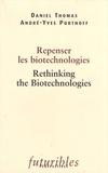 Daniel Thomas et André-Yves Portnoff - Repenser les biotechnologies - Rethinking the Biotechnologies.
