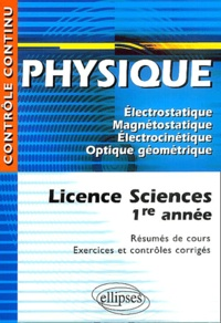 Deedr.fr Physique Licence sciences 1re année - Electrostatique, Magnétostatique, Electrocinétique, Optique géométrique Image