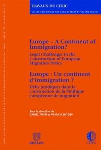 Daniel Thym et Francis Snyder - Europe : un continent d'immigration ? - Défis juridiques dans la construction de la politique européenne de migration.