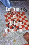 Daniel Tiple - Le Prince et l'ultime dimension.