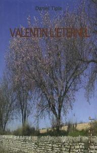 Daniel Tiple - Valentin l'éternel.