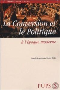 Daniel Tollet - La conversion et le politique à l'époque moderne.
