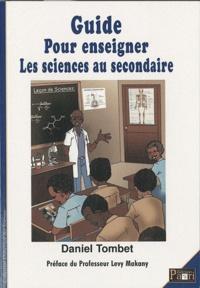 Daniel Tombet - Guide pour enseigner les sciences au secondaire.