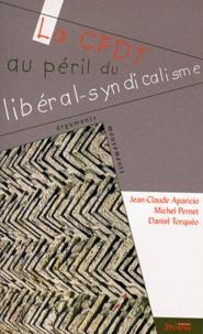 La CFDT au péril du libéral-syndicalisme.pdf